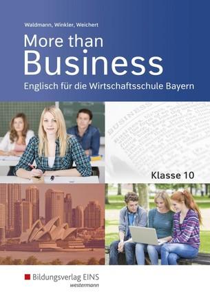 More than Business - Englisch an der Wirtschaftsschule. Klasse 10. Schülerband. Bayern