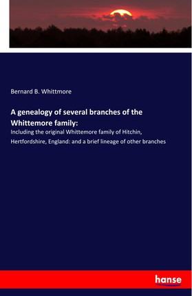 A genealogy of several branches of the Whittemore family: