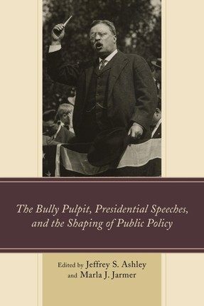 The Bully Pulpit, Presidential Speeches, and the Shaping of Public Policy