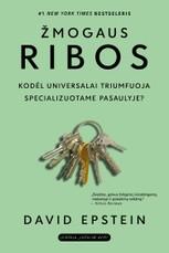 ŽMOGAUS RIBOS: kodėl universalai triumfuoja specializuotame pasaulyje