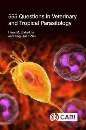 555 Questions in Veterinary and Tropical Parasitology