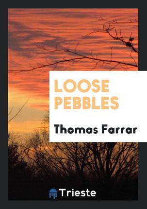 Loose pebbles