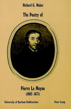 The Poetry of Pierre Le Moyne (1602-1671)