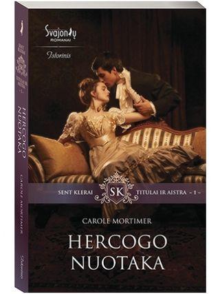 Hercogo nuotaka. 1 serijos Sent Klerai. Titulai ir aistra knyga