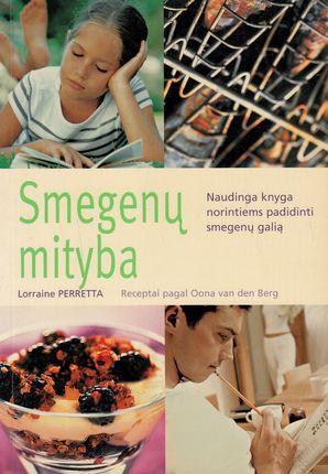 Smegenų mityba. Naudinga knyga norintiems padidinti smegenų galią