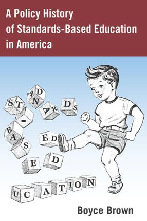 A Policy History of Standards-Based Education in America