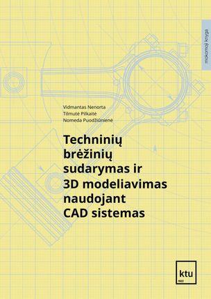 Techninių brėžinių sudarymas ir 3D modeliavimas naudojant CAD sistemas