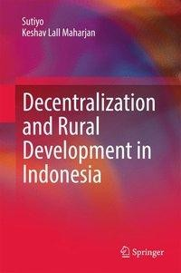Decentralization and Rural Development in Indonesia