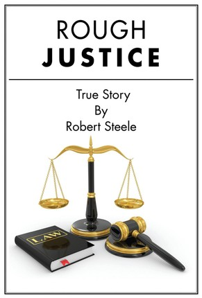Rough Justice - A True Story
