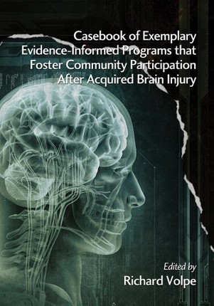 Casebook of Exemplary Evidence-Informed Programs that Foster Community Participation After Acquired Brain Injury