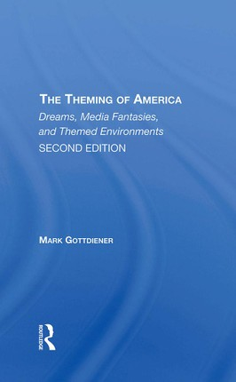 The Theming Of America, Second Edition