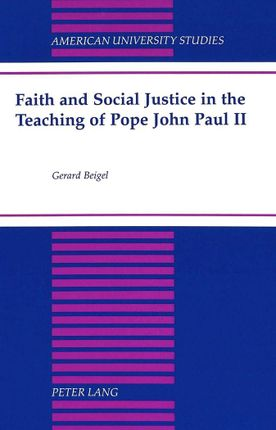 Faith and Social Justice in the Teaching of Pope John Paul II