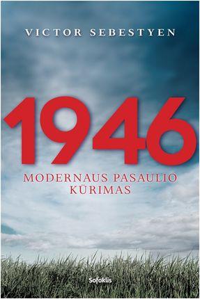 1946: modernaus pasaulio kūrimas