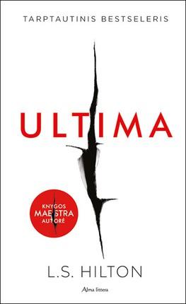 """ULTIMA: šokiruojanti ir įžūli paskutinė tarptautinio bestselerio """"MAESTRA"""" dalis"""