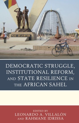 Democratic Struggle, Institutional Reform, and State Resilience in the African Sahel
