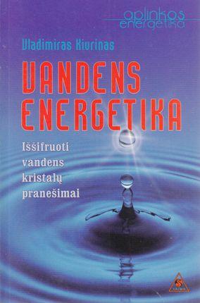 Vandens energetika: iššifruoti vandens kristalų pranešimai