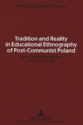 Tradition and Reality in Educational Ethnography of Post-Communist Poland