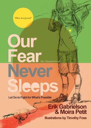 Our Fear Never Sleeps