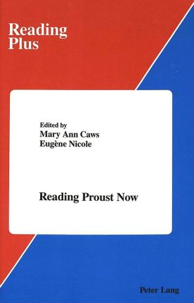 Reading Proust Now