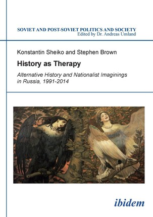 History as Therapy: Alternative History and Nationalist Imaginings in Russia