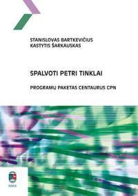 Spalvoti Petri tinklai. Programų paketas CENTAURUS CPN