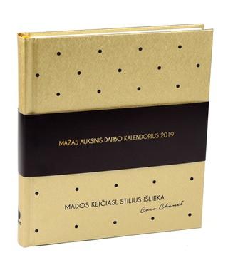 MAŽAS AUKSINIS DARBO KALENDORIUS 2019: stilingiausia metų darbo knyga Jūsų 2019 m. tikslams, idėjoms, darbams ir užrašams! IDEALUS FORMATAS: visa savaitė prieš akis + aukso viršelis ir įkvepiančios Coco Chanel citatos