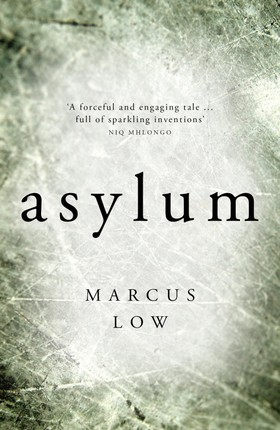 Asylum: &quote;the most credible - and therefore the most disturbing - dystopian novel I [have] ever read&quote;- SUNDAY TIMES