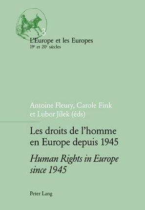 Les droits de l'homme en Europe depuis 1945- Human Rights in Europe since 1945
