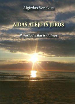 Aidas atėjo iš jūros: pajūrio lyrika ir dainos