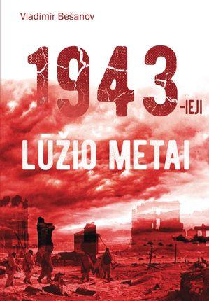 1943-ieji. Lūžio metai
