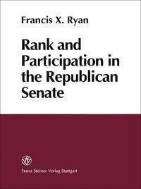 Rank and Participation in the Republican Senate