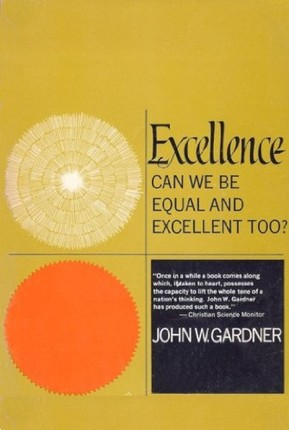 Excellence: Can We Be Equal And Excellent Too?