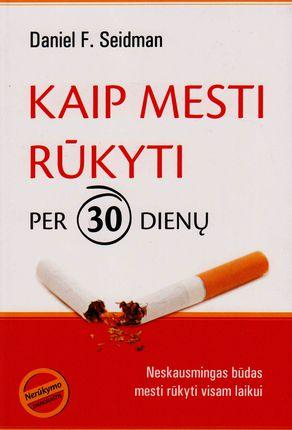 Kaip mesti rūkyti per 30 dienų