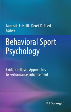 Behavioral Sport Psychology: Evidence-Based Approaches to Performance Enhancement