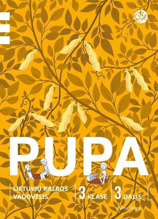 PUPA. Lietuvių kalbos vadovėlis III klasei. Trečioji knyga (pagal 2016 m. programą)