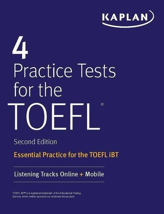 4 Practice Tests for the TOEFL: Essential Practice for the TOEFL IBT