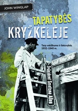 Tapatybės kryžkelėje: tarp vokiškumo ir lietuvybės 1932–1940 m.