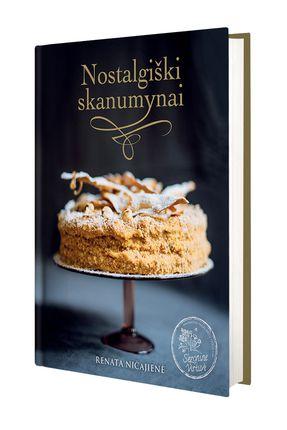 NOSTALGIŠKI SKANUMYNAI: seni geri desertų receptai sugrįžta naujoje SEZONINĖS VIRTUVĖS autorės knygoje