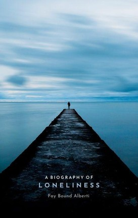 A Biography of Loneliness