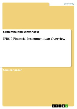 IFRS 7 Financial Instruments. An Overview