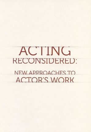 Acting reconsidered: new approaches to actor's work