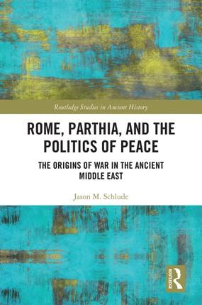 Rome, Parthia, and the Politics of Peace