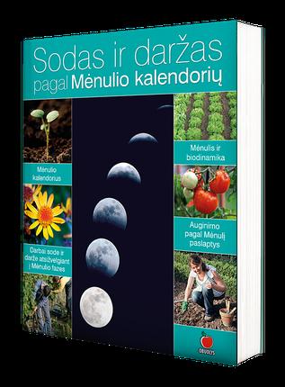 GAUSAUS DERLIAUS PASLAPTYS: Sodas ir daržas pagal Mėnulio kalendorių