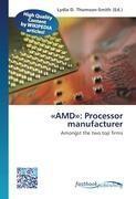 «AMD»: Processor manufacturer