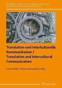 Translation und Interkulturelle Kommunikation / Translation and Intercultural Communication