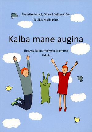 Kalba mane augina. Lietuvių kalbos mokymo priemonė. II dalis