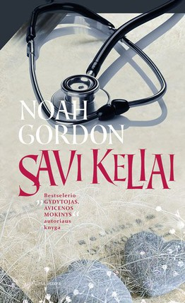 """SAVI KELIAI: bestselerio """"Gydytojas. Avicenos mokinys"""" autoriaus knyga"""