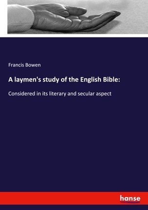 A laymen's study of the English Bible: