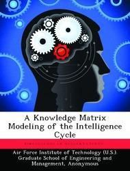 A Knowledge Matrix Modeling of the Intelligence Cycle