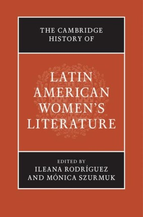 Cambridge History of Latin American Women's Literature